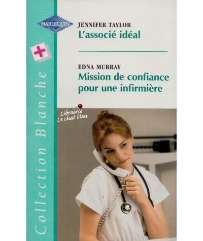 L'associé idéal - Mission de confiance pour une infirmière - Blanche N° 476