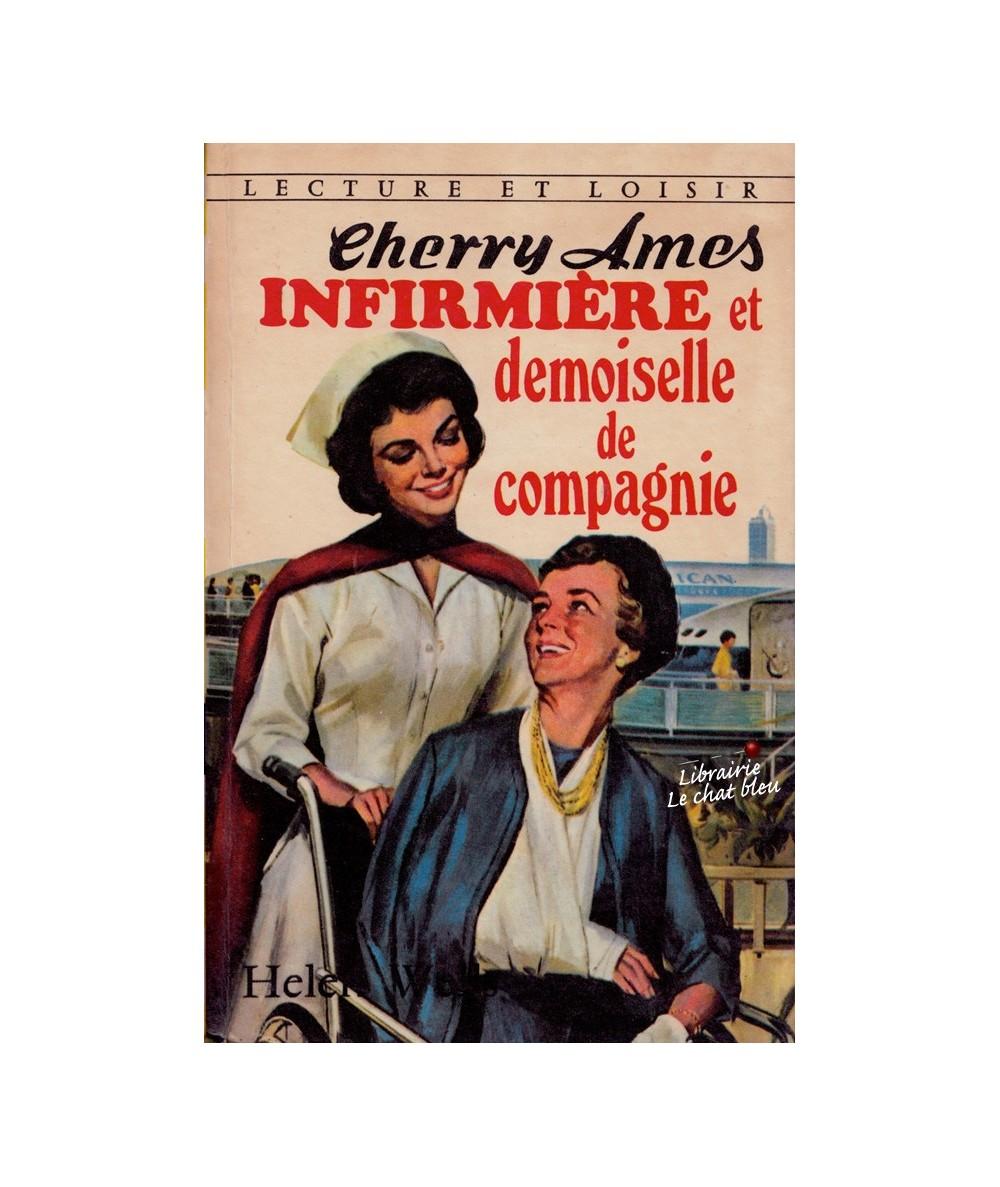 N° 236 - Cherry Ames infirmière et demoiselle de compagnie (Helen Wells) - Lecture et Loisir