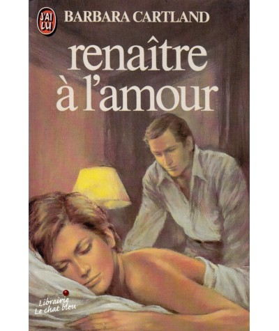 Renaître à l'amour (Barbara Cartland) - J'ai lu N° 1373