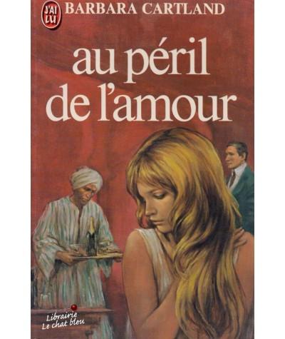 Au péril de l'amour (Barbara Cartland) - J'ai lu N° 1097
