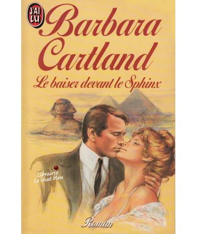 Le baiser devant le Sphinx (Barbara Cartland) - J'ai lu N° 2217