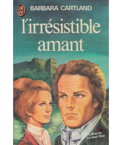 L'irrésistible amant (Barbara Cartland) - J'ai lu N° 758