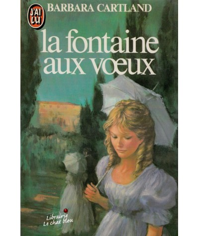 La fontaine aux voeux (Barbara Cartland) - J'ai lu N° 1507