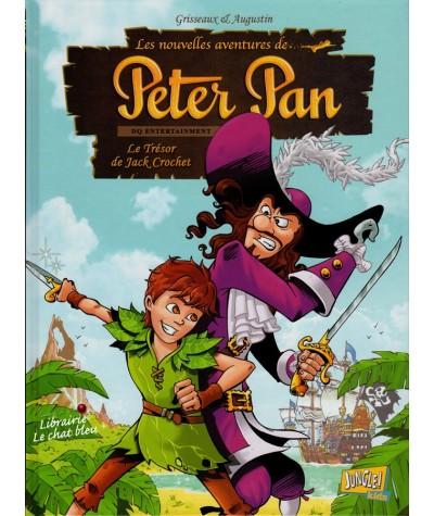 Tome 1. Les nouvelles aventures de PETER PAN : Le Trésor de Jack Crochet (Grisseaux, Augustin)