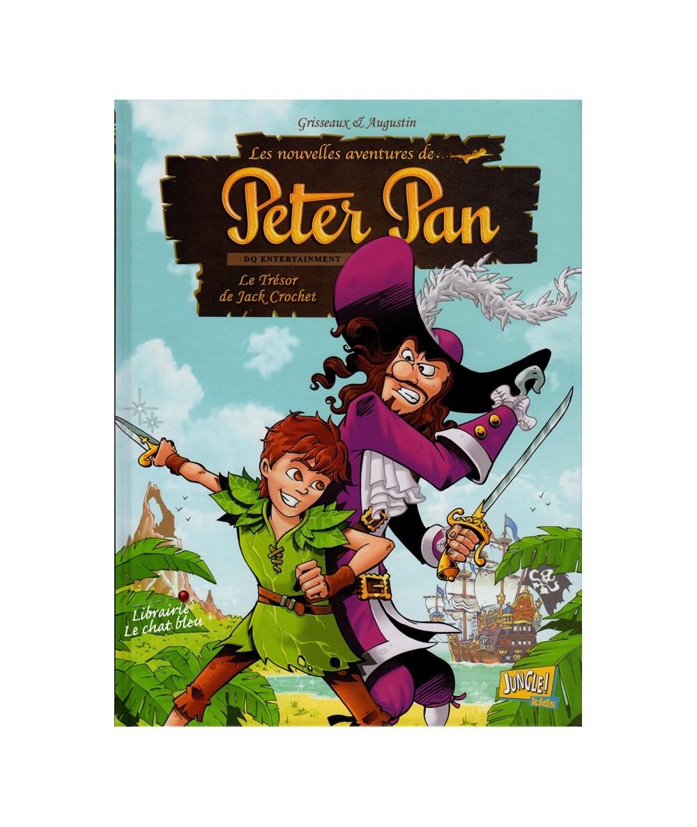 Les nouvelles aventures de PETER PAN T1 : Le Trésor de Jack Crochet (Grisseaux, Augustin)