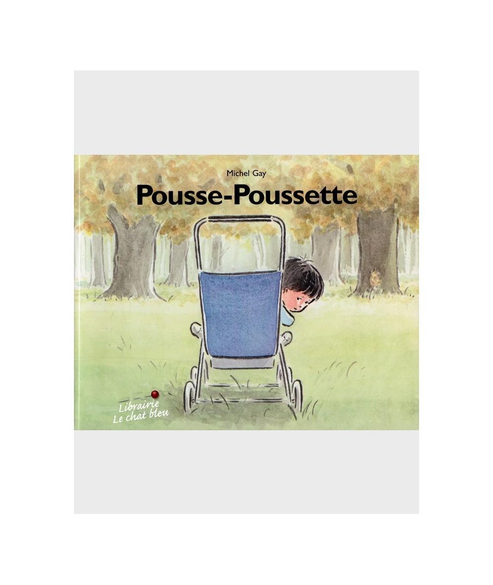 Pousse-Poussette (Michel Gay) - École des loisirs