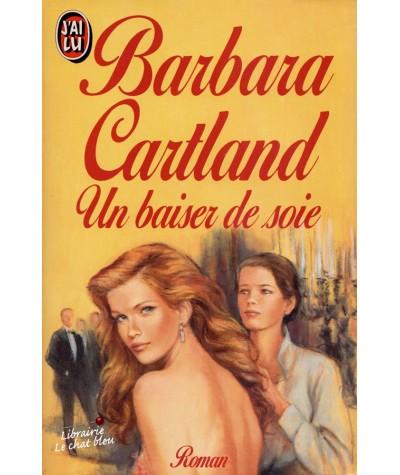 Un baiser de soie (Barbara Cartland) - J'ai lu N° 2889