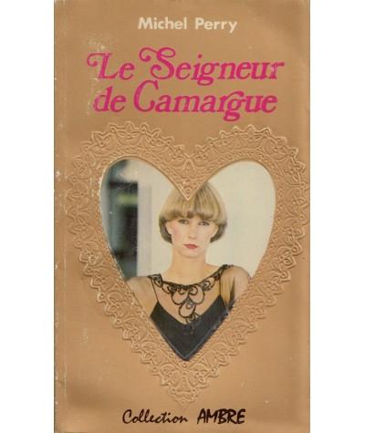Le Seigneur de Camargue (Michel Perry) - Collection Ambre N° 7