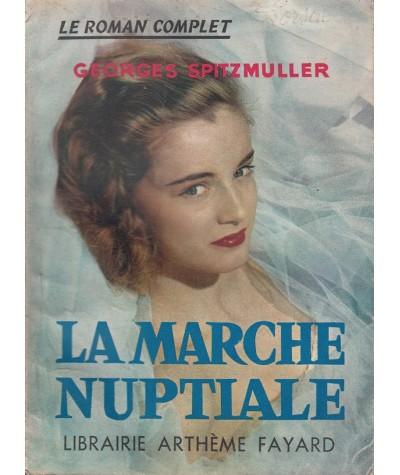 La marche nuptiale (Georges Spitzmuller) - Le Roman Complet N° 108