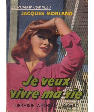Je veux vivre ma vie (Jacques Morland) - Le Roman Complet N° 96