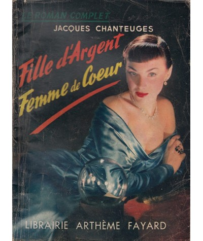 Fille d'Argent, Femme de Coeur (Jacques Chanteuges) - Le Roman Complet N° 51