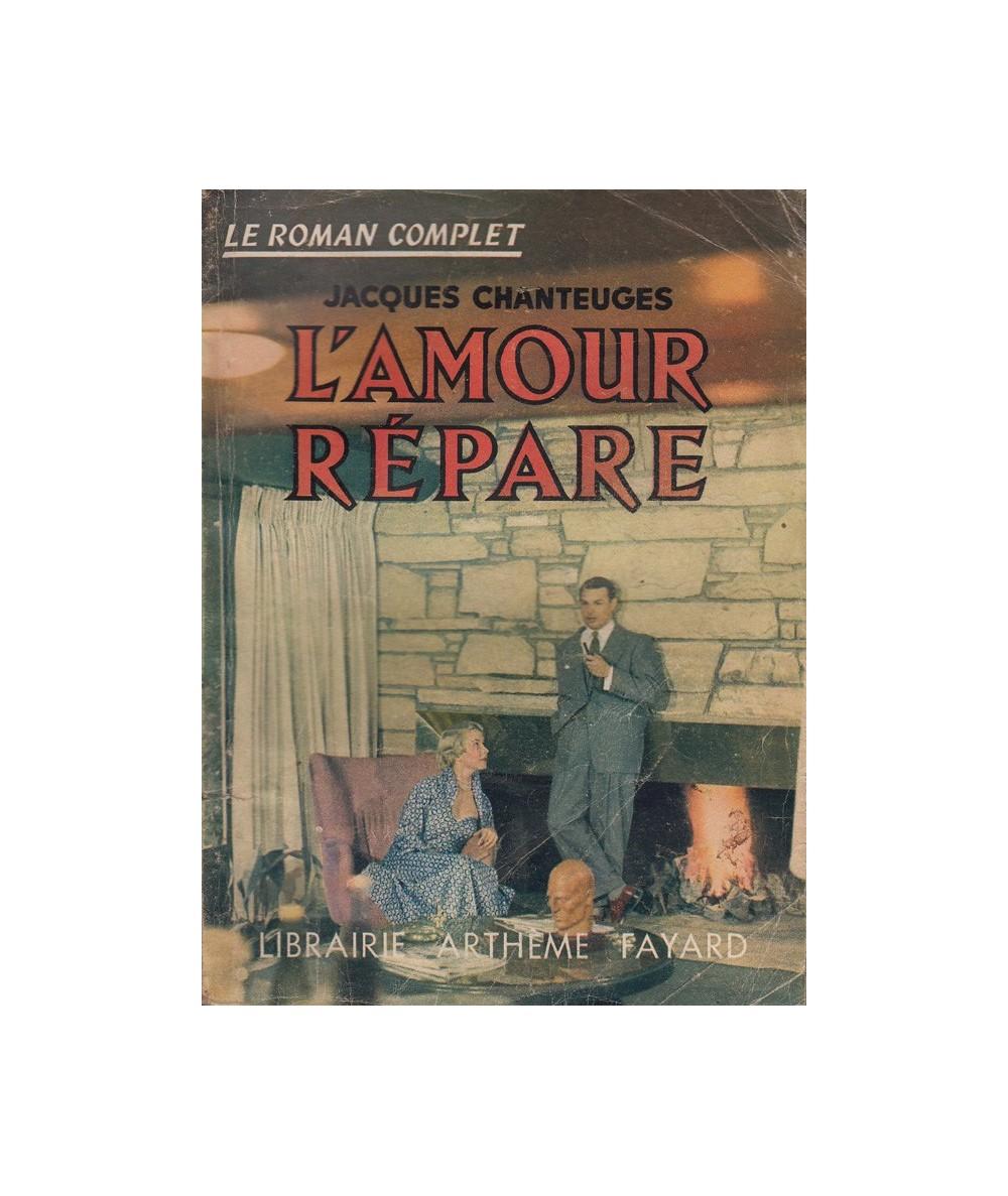L'amour répare (Jacques Chanteuges) - Le Roman Complet N° 76