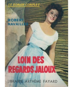 Loin des regards jaloux (Robert Navailles) - Le Roman Complet N° 106