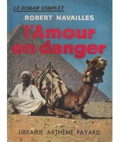 L'Amour en danger (Robert Navailles) - Le Roman Complet N° 93