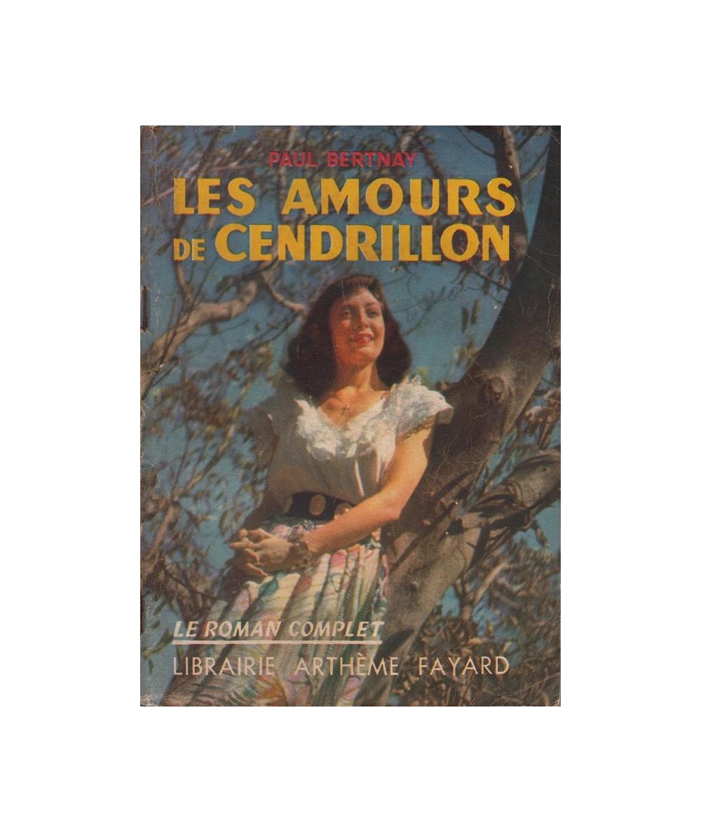 Les amours de Cendrillon (Paul Bertnay) - Le Roman Complet N° 25