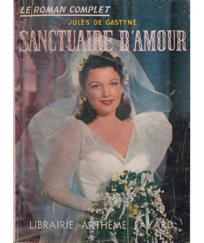 Sanctuaire d'amour (Jules de Gastyne) - Le Roman Complet N° 40