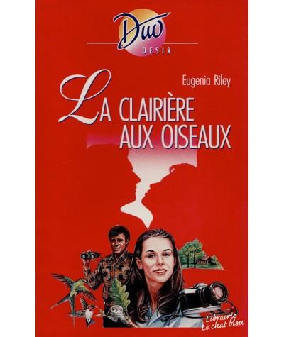 La clairière aux oiseaux (Eugenia Riley) - Duo Désir N° 322