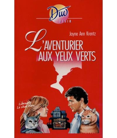L'aventurier aux yeux verts (Jayne Ann Krentz) - Duo Désir N° 321