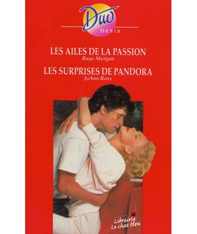 Les ailes de la passion (Raye Morgan) - Les surprises de Pandora (JoAnn Ross) - Duo Désir N° 355