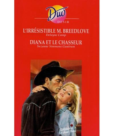 L'irrésistible M. Breedlove (Delayne Camp) - Diana et le chasseur (S. Simmons Guntrum) - Duo Désir N° 354