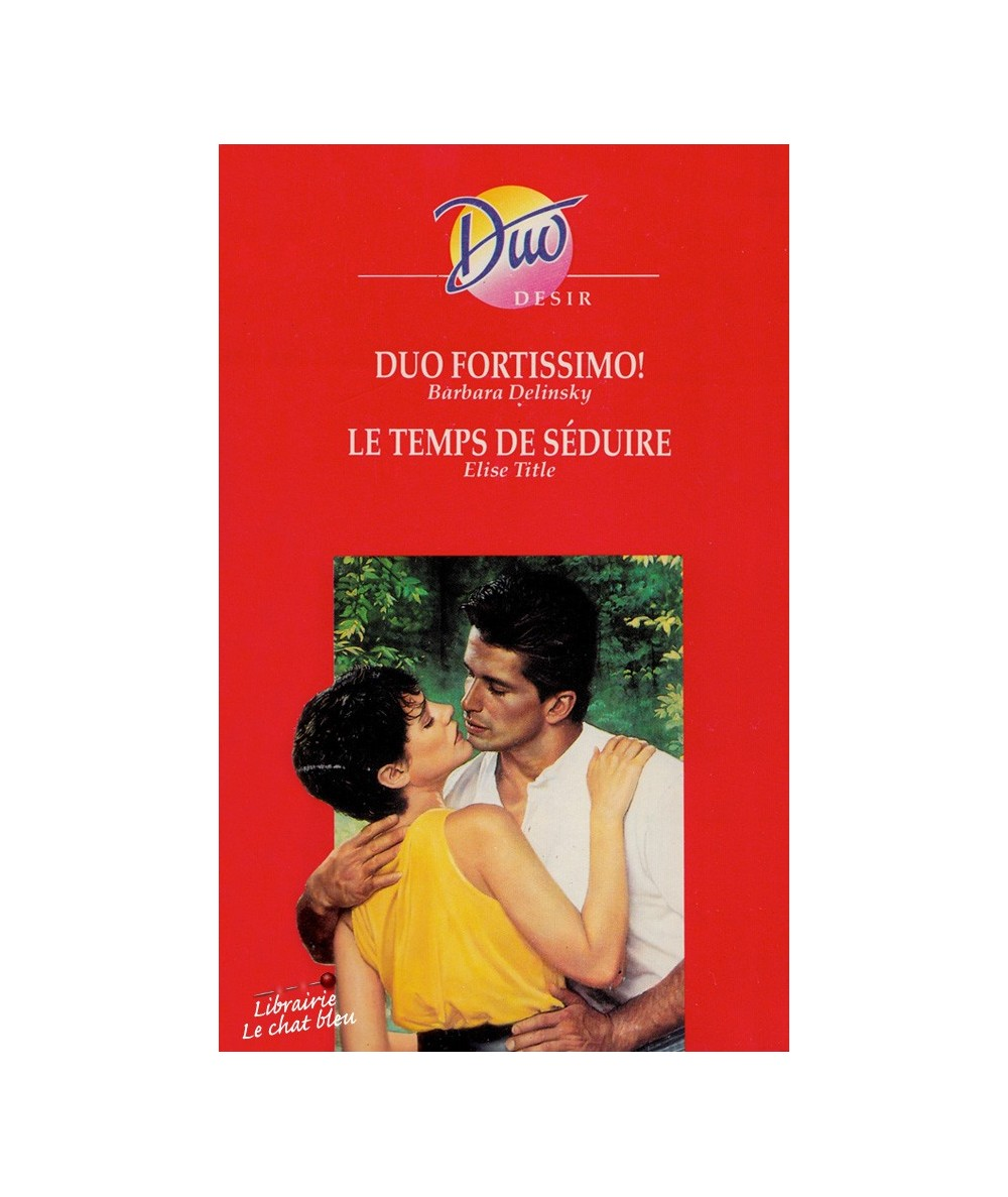N° 353 - Duo fortissimo ! (Barbara Delinsky) - Le temps de séduire (Elise Title)