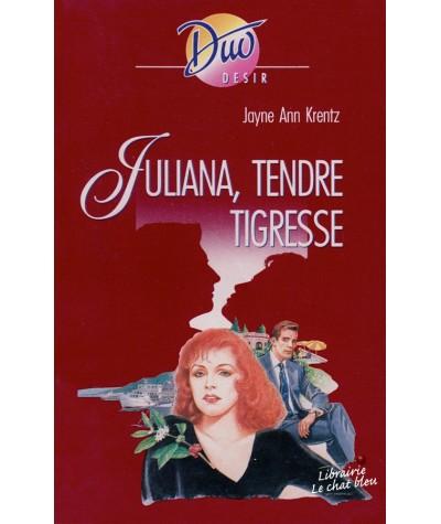 Juliana, tendre tigresse (Jayne Ann Krentz) - Duo Désir N° 303
