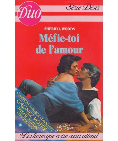 Méfie-toi de l'amour (Sherryl Woods) - Duo Désir N° 237