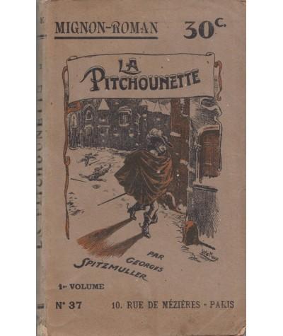 La Pitchounette (Georges Spitzmuller) 1er volume - Mignon-Roman N° 37