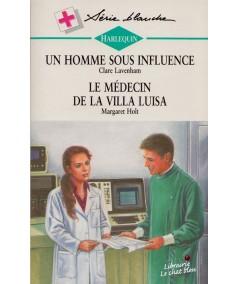 Un homme sous influence - Le médecin de la Villa Luisa - Blanche N° 378
