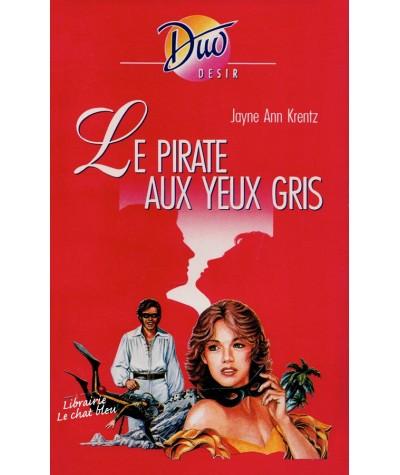 Le pirate aux yeux gris (Jayne Ann Krentz) - Duo Désir N° 319