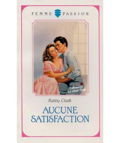 Aucune satisfaction (Kathy Clark) - Femme Passion N° 28