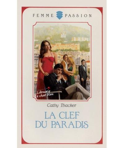 La clef du paradis (Cathy Thacker) - Femme Passion N° 42