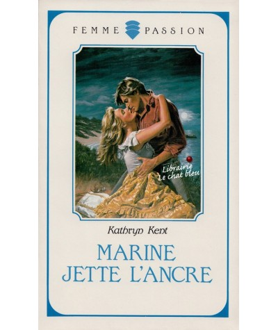 Marine jette l'ancre (Kathryn Kent) - Femme Passion N° 33