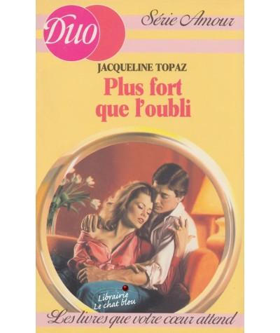 Plus fort que l'oubli (Jacqueline Topaz) - Duo Amour N° 38