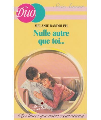 Nulle autre que toi... (Melanie Randolph) - Duo Amour N° 5