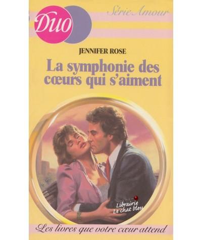 La symphonie des coeurs qui s'aiment (Jennifer Rose) - Duo Amour N° 9