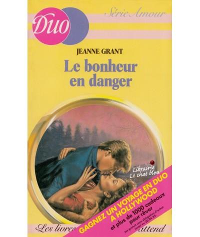 Le bonheur en danger (Jeanne Grant) - Duo Amour N° 25