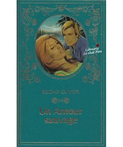 Un amour sauvage (Régine Olivier) - Collection Turquoise