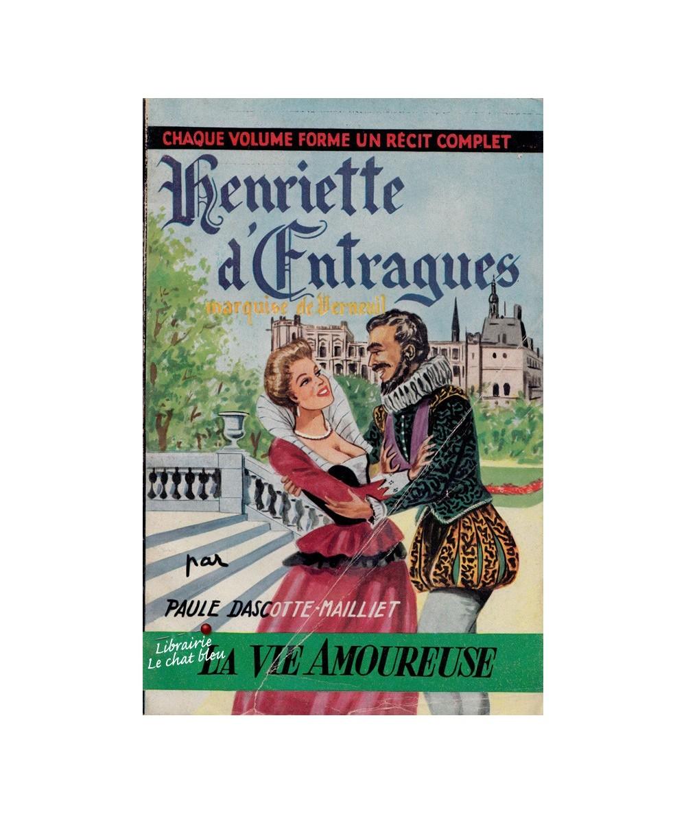 N° 33 - Henriette d'Entragues, Marquise de Verneuil (Paule Dascotte-Mailliet) - La Vie Amoureuse