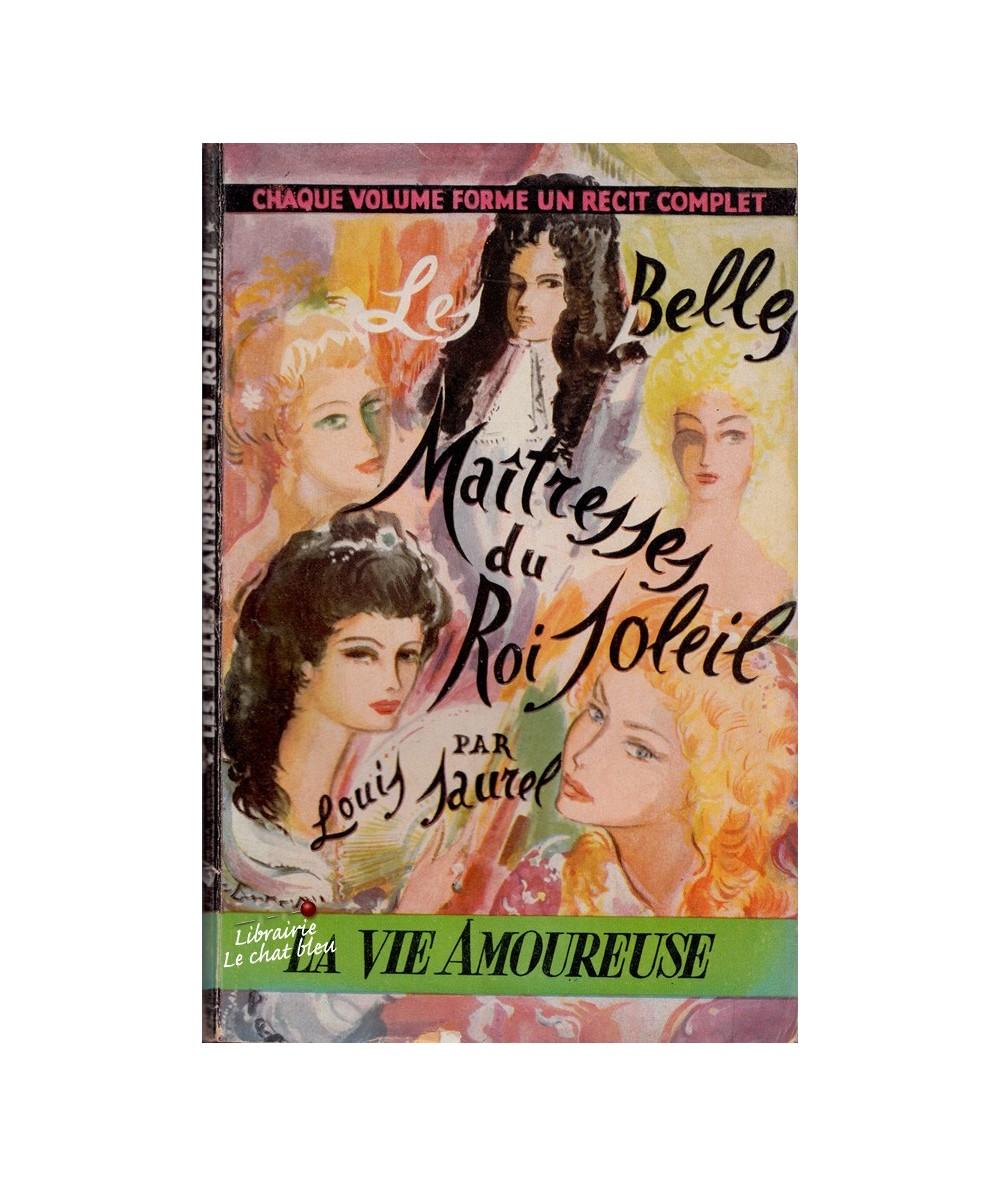 N° 13 - Les Belles Maîtresse du Roi Soleil (Louis Saurel) - La Vie Amoureuse