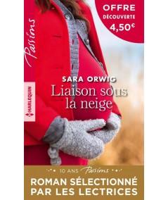 Liaison sous la neige (Sara Orwig) - Passions N° HS