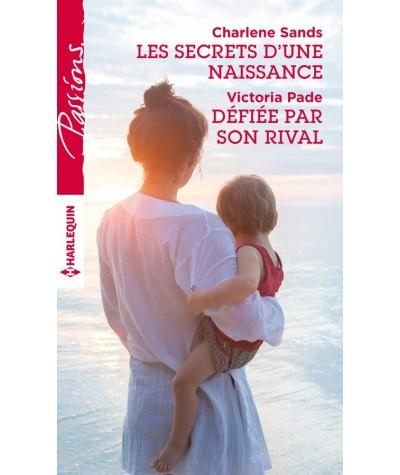 Les secrets d'une naissance (Charlene Sands) - Défiée par son rival (Victoria Pade) - Passions N° 607