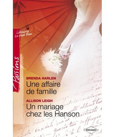 Une affaire de famille (Brenda Harlen) - Un mariage chez les Hanson (Allison Leigh) - Passions N° 18