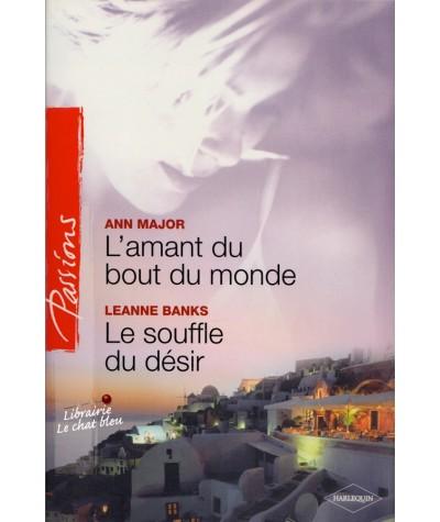 L'amant du bout du monde (Ann Major) - Le souffle du désir (Leanne Banks) - Passions N° 11
