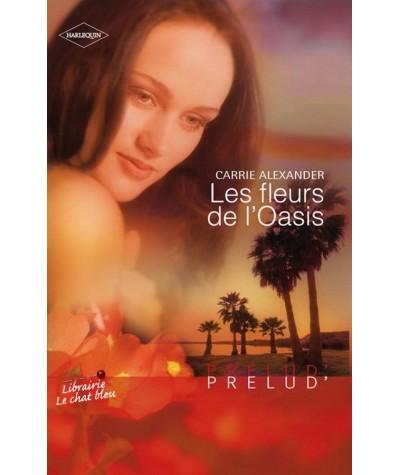Les fleurs de l'Oasis (Carrie Alexander) - Prélud' N° 209