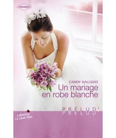 Un mariage en robe blanche (Candy Halliday) - Prélud' N° 218