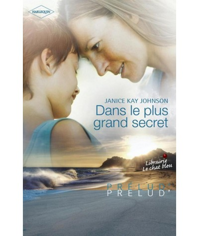 Dans le plus grand secret (Janice Kay Johnson) - Prélud' N° 226