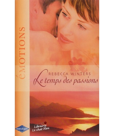 Le temps des passions (Rebecca Winters) - Emotions N° 992