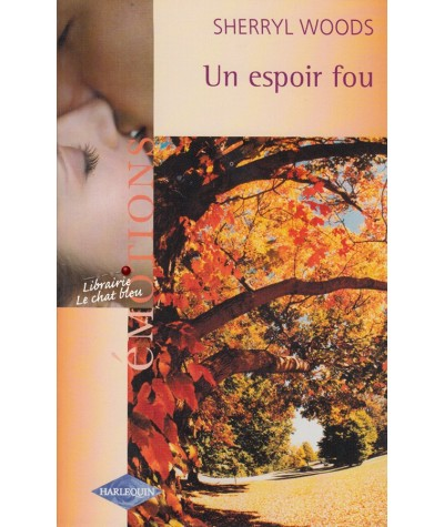 Un espoir fou (Sherryl Woods) - Les Devaney T3 - Emotions N° 912