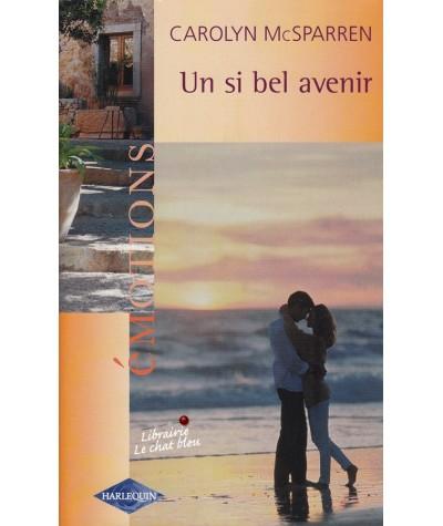 Un si bel avenir (Carolyn McSparren) - Emotions N° 921